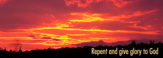 Repent and give glory to God